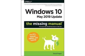 Windows 10 May 2019 Update: The Missing Manual - The Book That Should Have Been in the Box