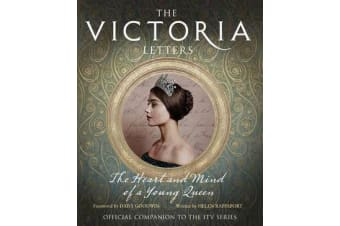 The Victoria Letters - The Official Companion to the ITV Victoria Series