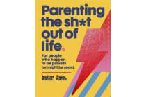 Parenting The Sh*t Out Of Life - The Sunday Times bestseller