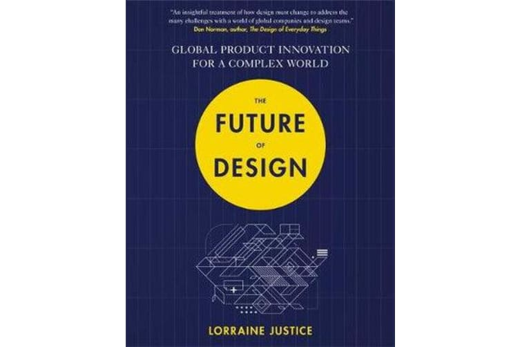 The Future of Design - Global Product Innovation for a Complex World