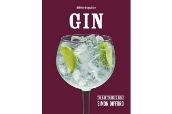 Diffordsguide: Gin - The Bartender's Bible