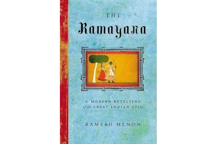 The Ramayana - A Modern Retelling of the Great Indian Epic