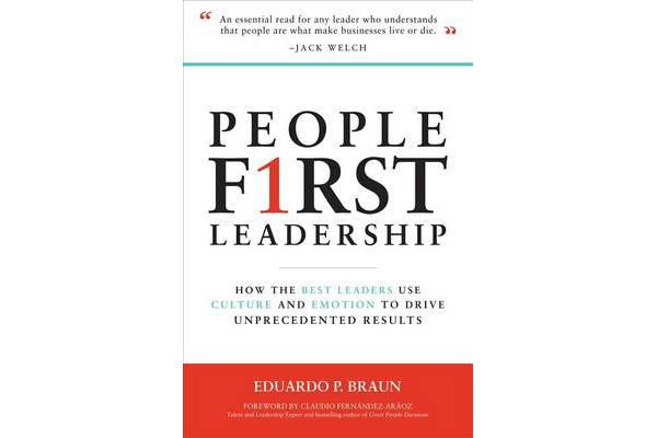 People First Leadership - How the Best Leaders Use Culture and Emotion to Drive Unprecedented Results