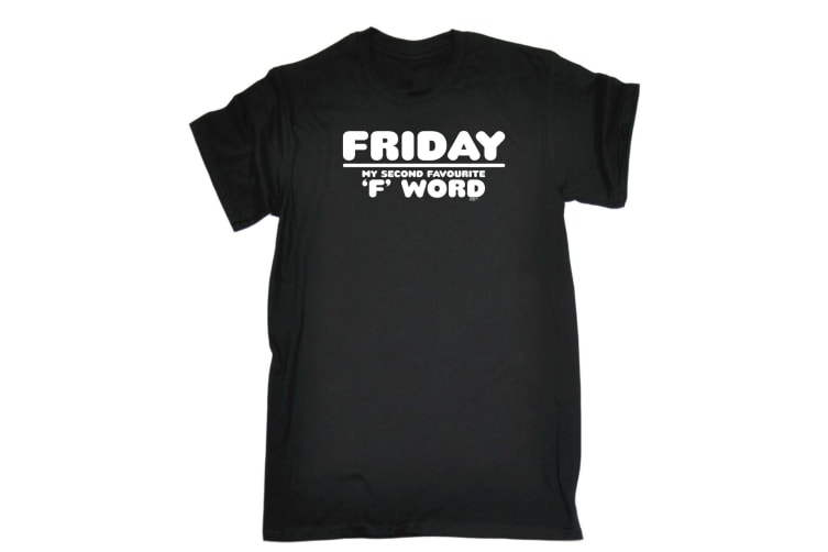 123T Funny Tee - Friday My Second Favourite F Word - (5X-Large Black Mens T Shirt)