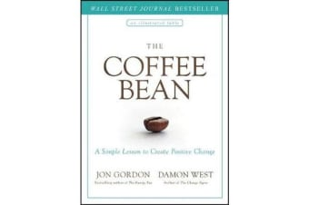 The Coffee Bean - A Simple Lesson to Create Positive Change