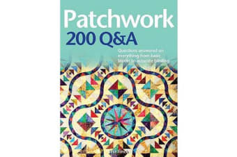 Patchwork 200 Q&A - Questions Answered on Everything from Basic Blocks to Accurate Binding