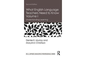 What English Language Teachers Need to Know Volume I - Understanding Learning