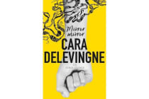 Mirror, Mirror - A Twisty Coming-of-Age Novel about Friendship and Betrayal from Cara Delevingne