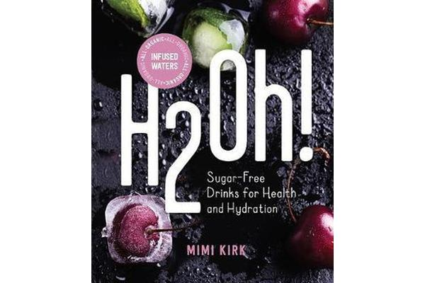 H2Oh! - Infused Waters for Health and Hydration All-Organic Infused Waters