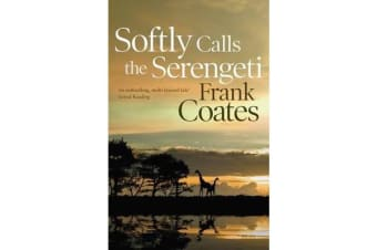 Softly Calls the Serengeti