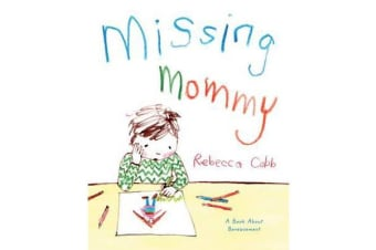 Missing Mommy - A Book about Bereavement