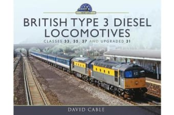 British Type 3 Diesel Locomotives - Classes 33, 35, 37 and upgraded 31