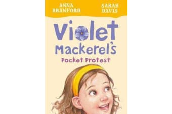 Violet Mackerel's Pocket Protest (Book 6)