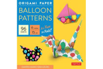 Origami Paper - Balloon Patterns - Tuttle Origami Paper: High-Quality Origami Sheets Printed with 8 Different Designs: Instructions for 8 Projects Included