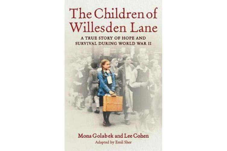 The Children of Willesden Lane - A True Story of Hope and Survival During World War II