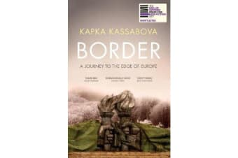 Border - A Journey to the Edge of Europe
