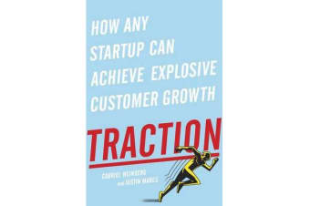 Traction - How Any Startup Can Achieve Explosive Customer Growth