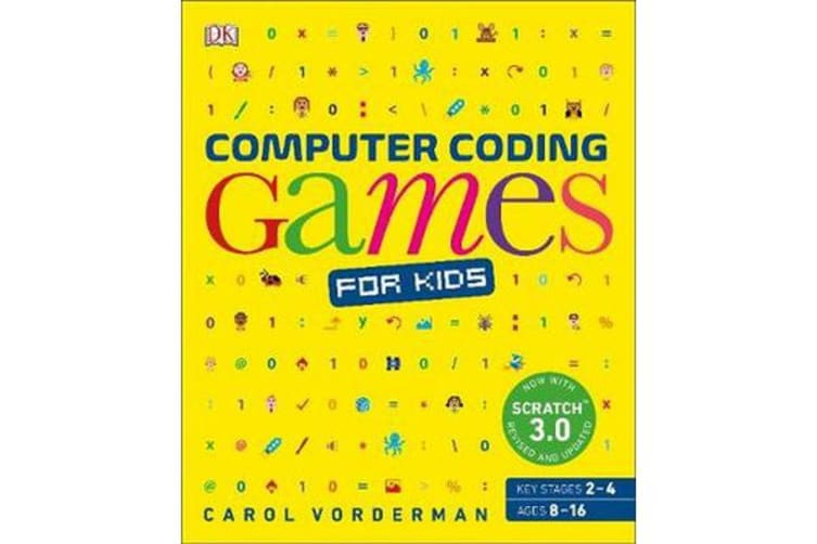 Computer Coding Games for Kids - A unique step-by-step visual guide, from binary code to building games