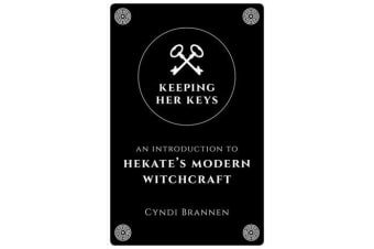 Keeping Her Keys - An Introduction to Hekate's Modern Witchcraft