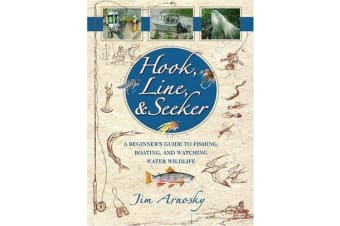 Hook, Line, and Seeker - A Beginner's Guide to Fishing, Boating, and Watching Water Wildlife