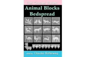 Animal Blocks Bedspread Filet Crochet Pattern - Complete Instructions and Chart