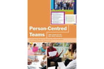 Person-Centred Teams - A Practical Guide to Delivering Personalisation Through Effective Team-work