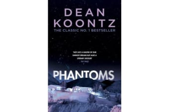 Phantoms - A chilling tale of breath-taking suspense