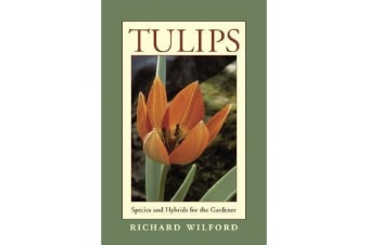 Tulips - Species and Hybrids for the Gardener