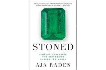 Stoned - Jewelry, Obsession, and How Desire Shapes the World