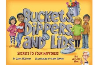 Buckets, Dippers, And Lids - Secrets to Your Happiness