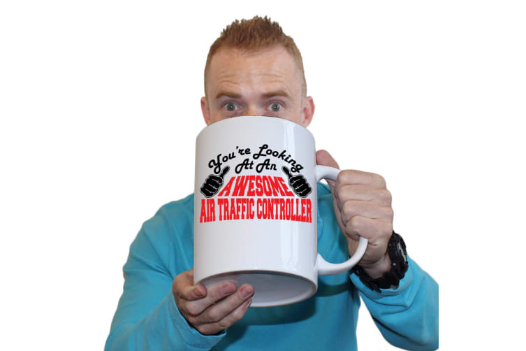 123T Novelty Funny Giant 2 Litre Mugs - Airtrafficcontroller Youre Looking Awesome