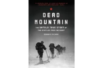 Dead Mountain - The Untold True Story of the Dyatlov Pass Incident