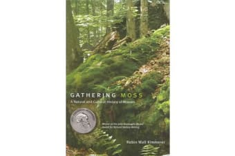 Gathering Moss - A Natural and Cultural History of Mosses