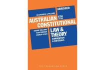 Blackshield and Williams Australian Constitutional Law and Theory - Abridged - Commentary and Materials
