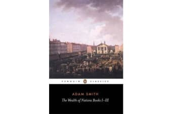 The Wealth of Nations - Books I-III