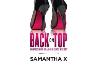 Back on Top - Confessions of a High-Class Escort - from the author of the bestselling HOOKED