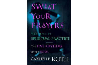 Sweat Your Prayers - Unveiling the Mysteries of the Soul