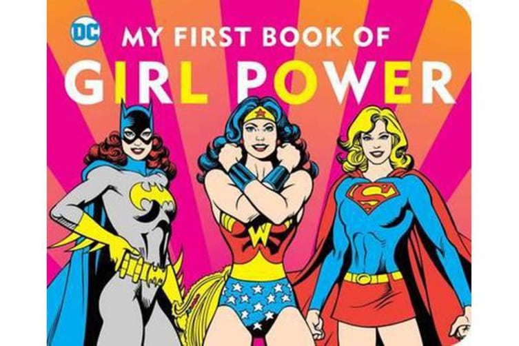 DC Super Heroes - My First Book of Girl Power