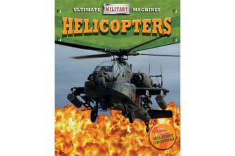 Ultimate Military Machines - Helicopters