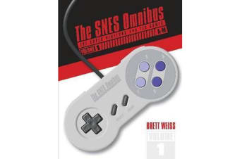 The SNES Omnibus - The Super Nintendo and Its Games, Vol. 1 (AaM)