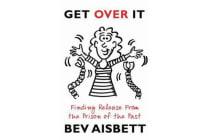Get Over It - Finding Release From the Prison of the Past
