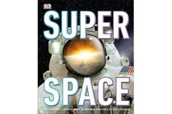 SuperSpace - The furthest, largest, most incredible features of our universe
