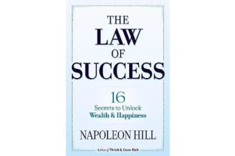 The Law of Success - 16 Secrets to Unlock Wealth and Happiness