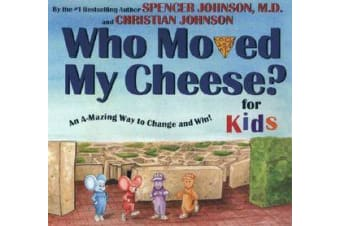 Who Moved My Cheese? - For Kids