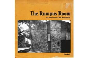 The Rumpus Room - And other stories from the suburbs