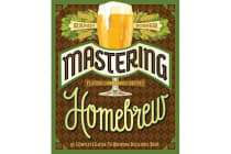 Mastering Homebrew - The complete guide to brewing delicious beer