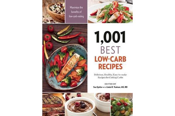 Image of 1,001 Best Low-Carb Recipes - Delicious, Healthy, Easy-to-make Recipes for Cutting Carbs