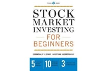 Stock Market Investing for Beginners - Essentials to Start Investing Successfully