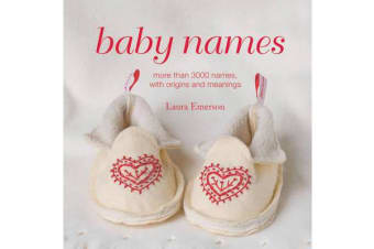 Baby Names - More Than 3000 Names, with Origins and Meanings