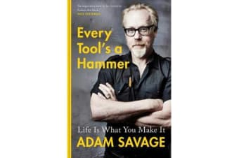 Every Tool's A Hammer - Life Is What You Make It